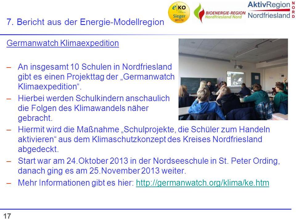 17 7. Bericht aus der Energie-Modellregion Germanwatch Klimaexpedition –An insgesamt 10 Schulen in Nordfriesland gibt es einen Projekttag der Germanwa