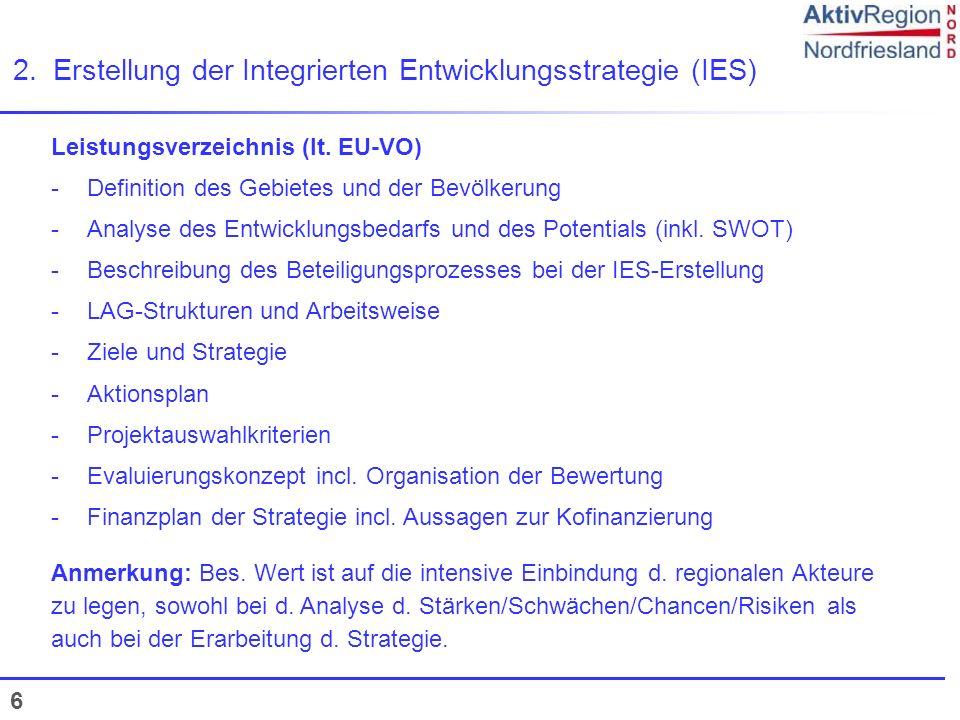 6 Leistungsverzeichnis (lt. EU-VO) -Definition des Gebietes und der Bevölkerung -Analyse des Entwicklungsbedarfs und des Potentials (inkl. SWOT) -Besc