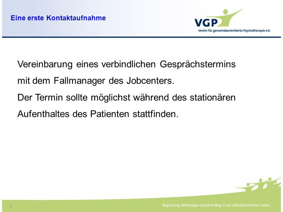 8 Begleitung zum Jobcenter sollte mit ambulanter Bezugsperson oder Sozialarbeiter der Klinik ver- bindlich festgelegt werden.