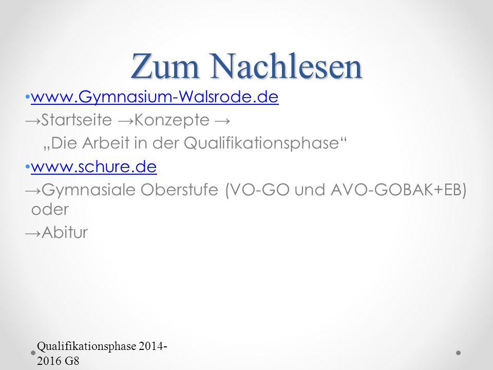 Zum Nachlesen www.Gymnasium-Walsrode.de Startseite Konzepte Die Arbeit in der Qualifikationsphase www.schure.de Gymnasiale Oberstufe (VO-GO und AVO-GO