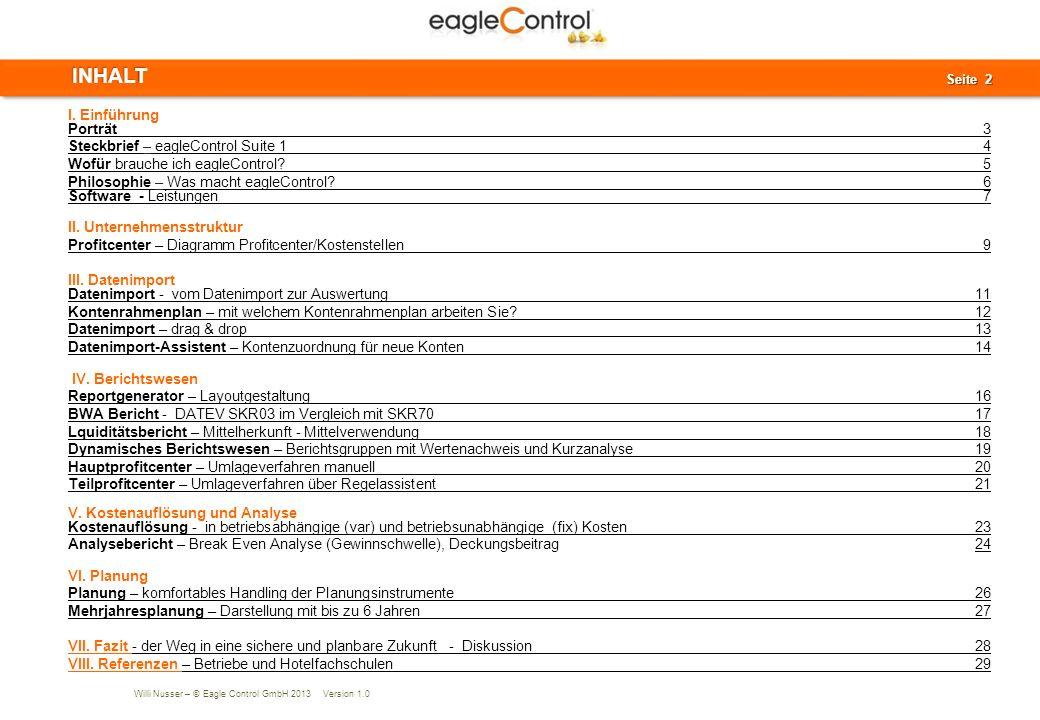 Willi Nusser – © Eagle Control GmbH 2013 Version 1.0 Seite 13 Seite 13 Summen-/Saldenliste importiert Übersicht importierter Daten III.