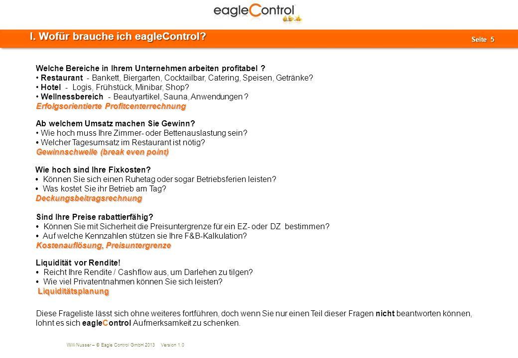 Willi Nusser – © Eagle Control GmbH 2013 Version 1.0 Seite 6 Seite 6 Was macht eagleControl.