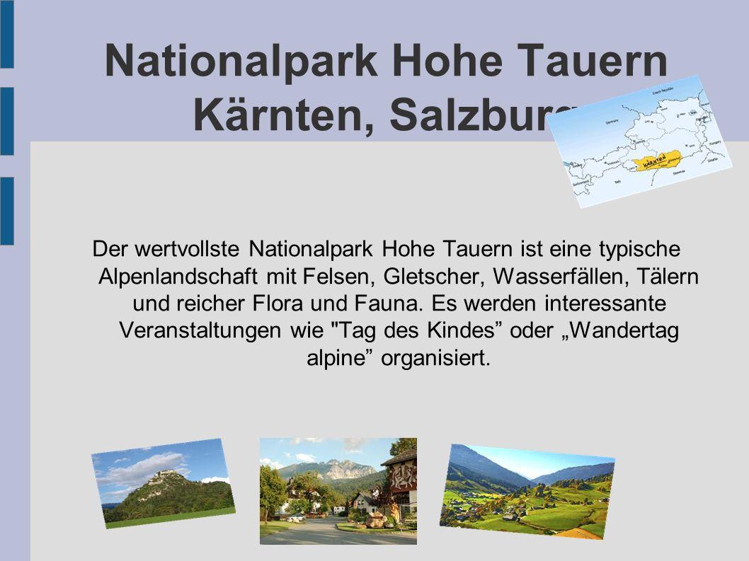 Nationalpark Hohe Tauern Kärnten, Salzburg Der wertvollste Nationalpark Hohe Tauern ist eine typische Alpenlandschaft mit Felsen, Gletscher, Wasserfäl