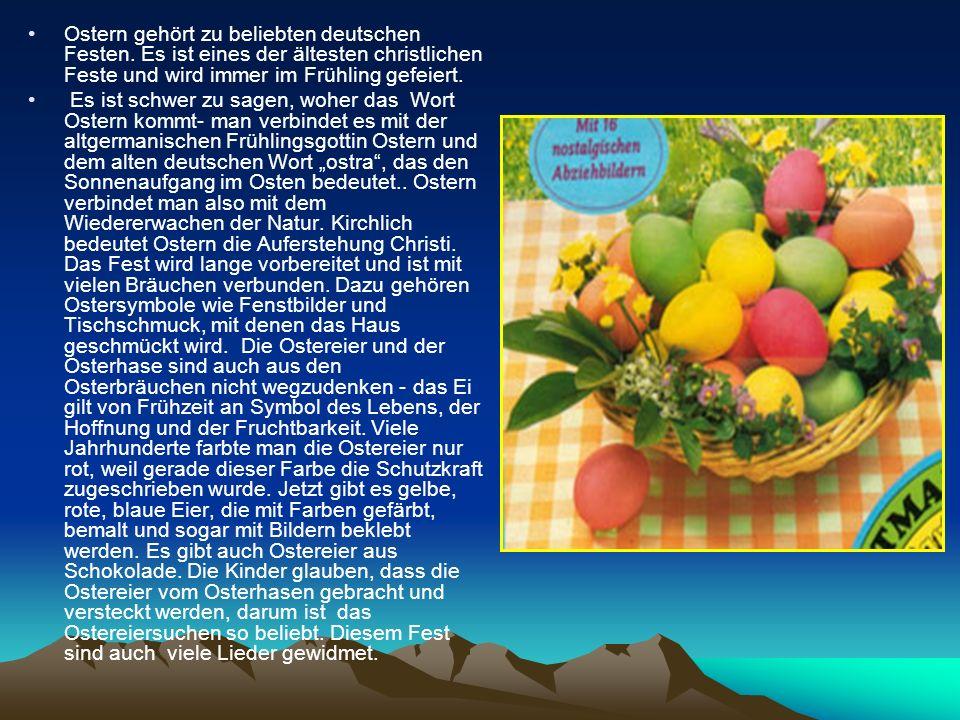 Ostern gehört zu beliebten deutschen Festen. Es ist eines der ältesten christlichen Feste und wird immer im Frühling gefeiert. Es ist schwer zu sagen,
