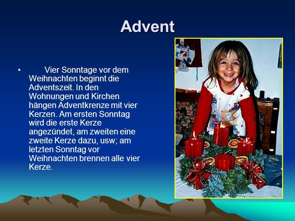 Advent Vier Sonntage vor dem Weihnachten beginnt die Adventszeit. In den Wohnungen und Kirchen hängen Adventkrenze mit vier Kerzen. Am ersten Sonntag
