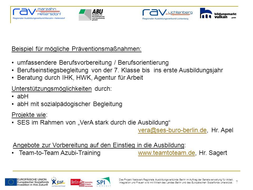 7 Das Projekt Netzwerk Regionale Ausbildungsverbünde Berlin im Auftrag der Senatsverwaltung für Arbeit, Integration und Frauen wird mit Mitteln des Landes Berlin und des Europäischen Sozialfonds unterstützt.