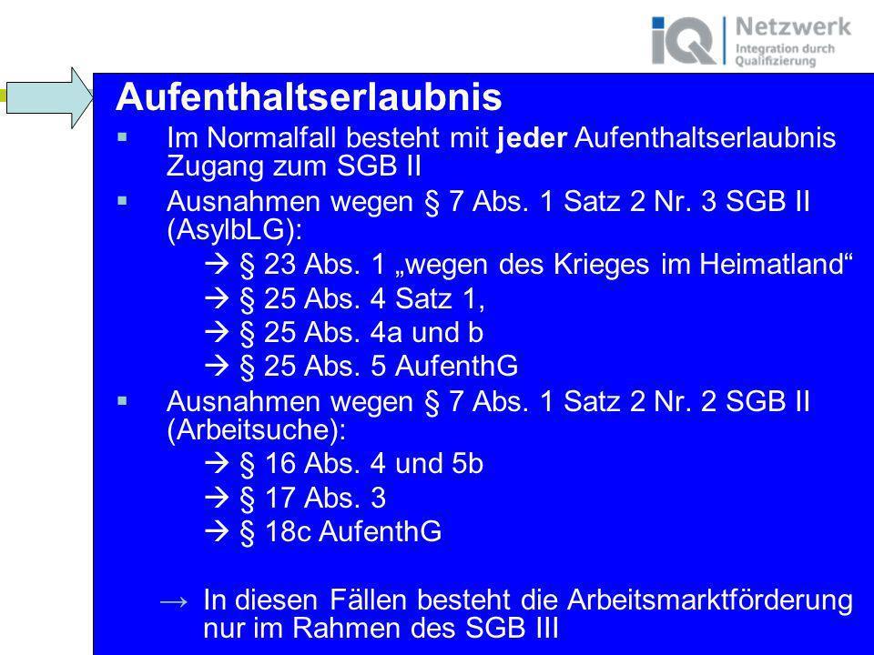 www.netzwerk-iq.de I © 2011 Netzwerk Integration durch Qualifizierung (IQ) Aufenthaltserlaubnis Im Normalfall besteht mit jeder Aufenthaltserlaubnis Z