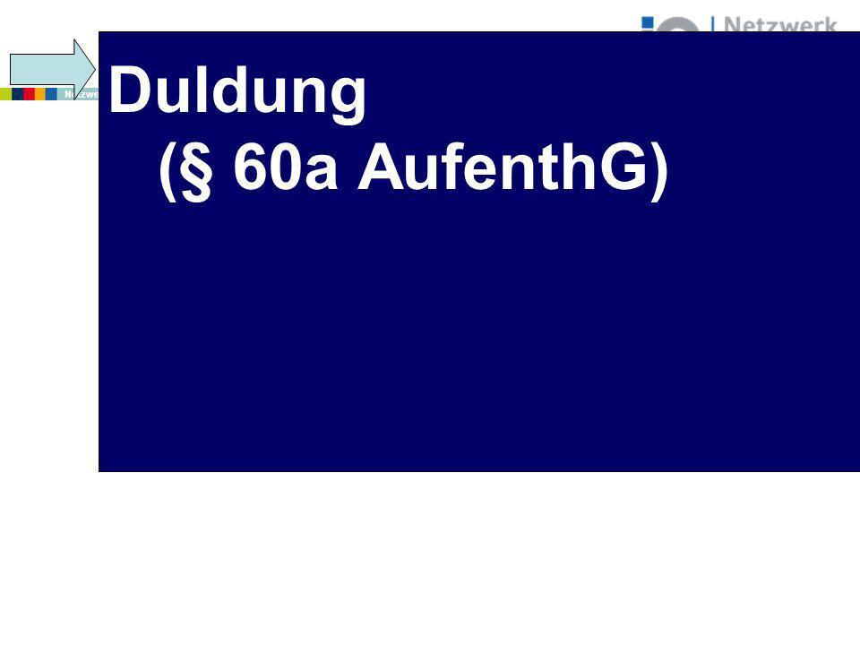 www.netzwerk-iq.de I © 2011 Netzwerk Integration durch Qualifizierung (IQ) Duldung (§ 60a AufenthG)