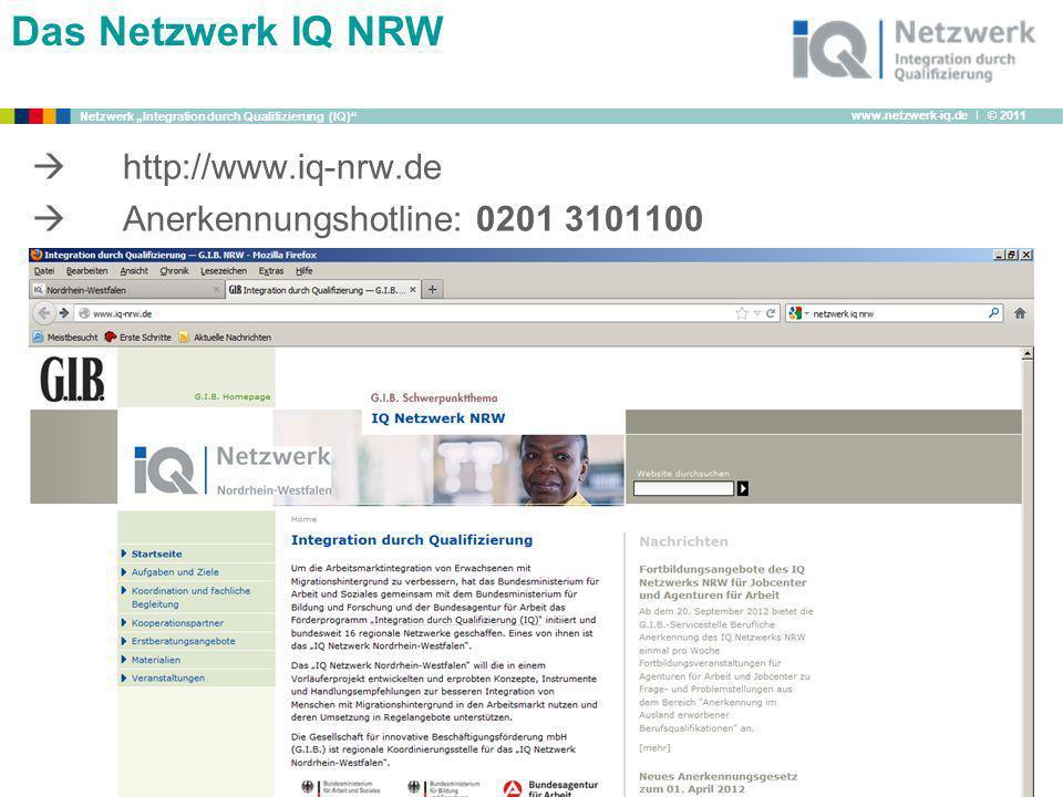 www.netzwerk-iq.de I © 2011 Netzwerk Integration durch Qualifizierung (IQ) 4 http://www.iq-nrw.de Anerkennungshotline: 0201 3101100 Das Netzwerk IQ NR