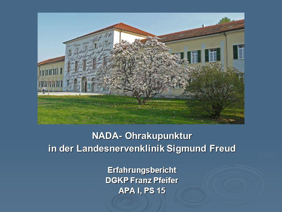 NADA- Ohrakupunktur in der Landesnervenklinik Sigmund Freud Erfahrungsbericht DGKP Franz Pfeifer APA I, PS 15