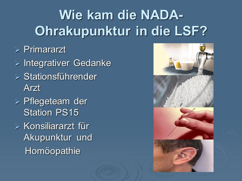 Wie kam die NADA- Ohrakupunktur in die LSF.