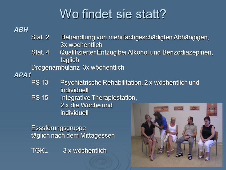 Wo findet sie statt.ABH Stat. 2 Behandlung von mehrfachgeschädigten Abhängigen, Stat.