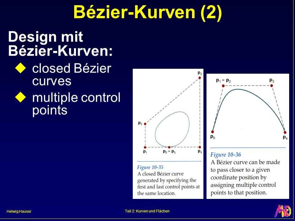 Helwig Hauser Teil 2: Kurven und Flächen Bézier-Kurven (2) Design mit Bézier-Kurven: closed Bézier curves multiple control points