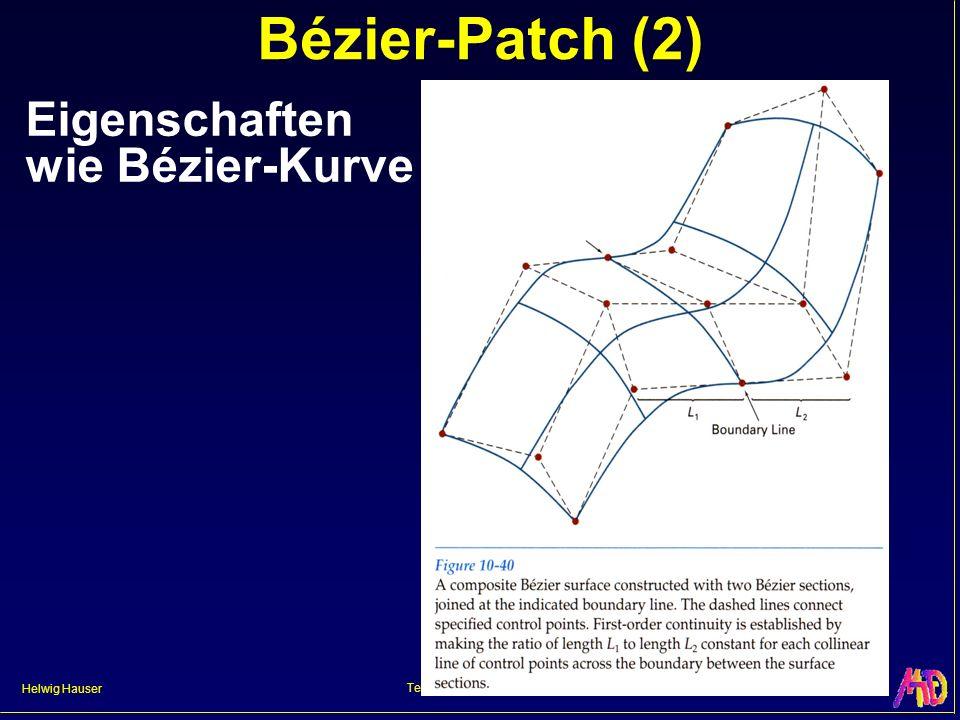 Helwig Hauser Teil 2: Kurven und Flächen Bézier-Patch (2) Eigenschaften wie Bézier-Kurve