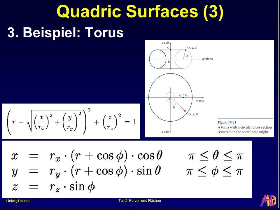 Helwig Hauser Teil 2: Kurven und Flächen Quadric Surfaces (3) 3. Beispiel: Torus
