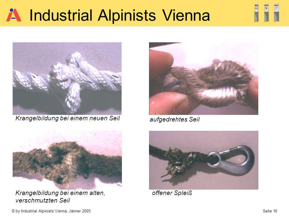 © by Industrial Alpinists Vienna; Jänner 2005 Seite 16 Industrial Alpinists Vienna Krangelbildung bei einem neuen Seil Krangelbildung bei einem alten,