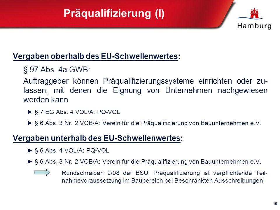 Präqualifizierung (I) Vergaben oberhalb des EU-Schwellenwertes: § 97 Abs.