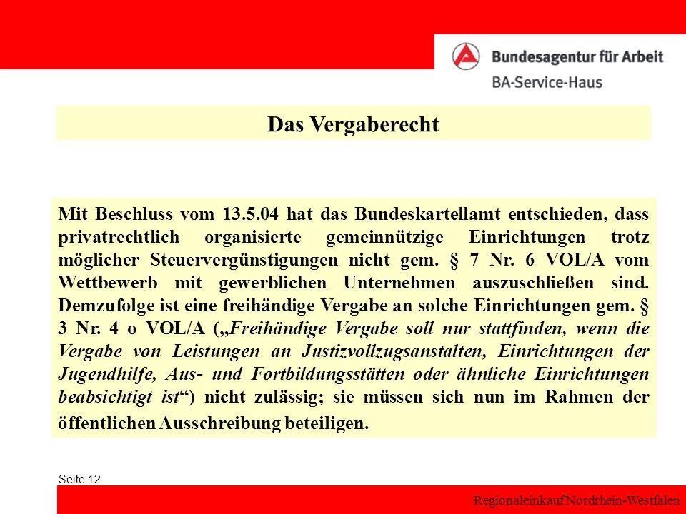 Regionaleinkauf Nordrhein-Westfalen Seite 12 Das Vergaberecht Mit Beschluss vom 13.5.04 hat das Bundeskartellamt entschieden, dass privatrechtlich org