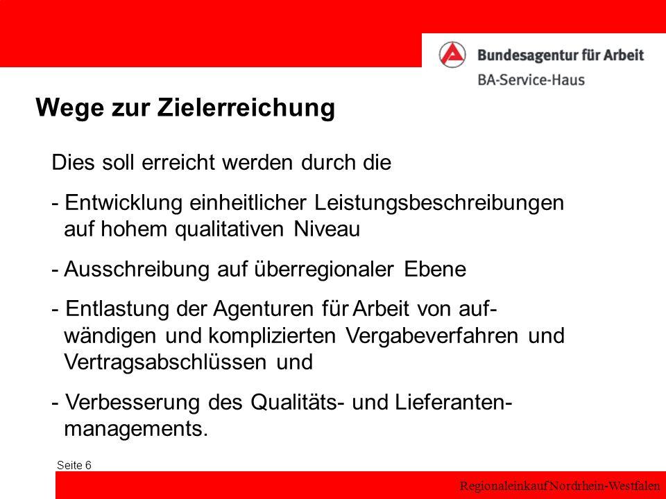 Regionaleinkauf Nordrhein-Westfalen Seite 6 Wege zur Zielerreichung Dies soll erreicht werden durch die - Entwicklung einheitlicher Leistungsbeschreib