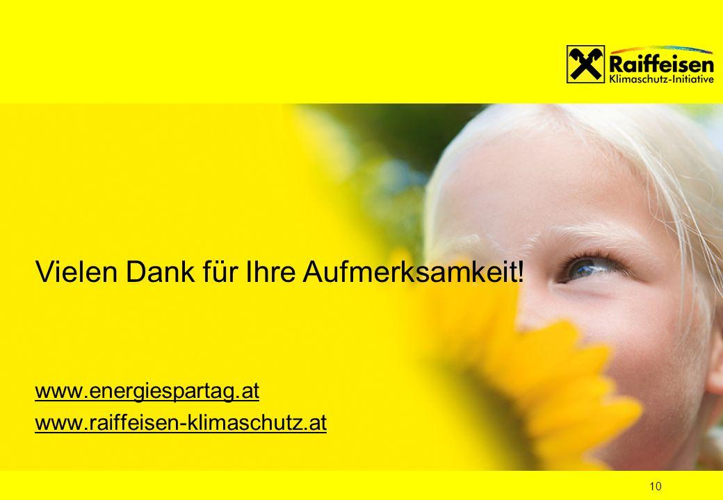 10 www.energiespartag.at www.raiffeisen-klimaschutz.at Vielen Dank für Ihre Aufmerksamkeit!