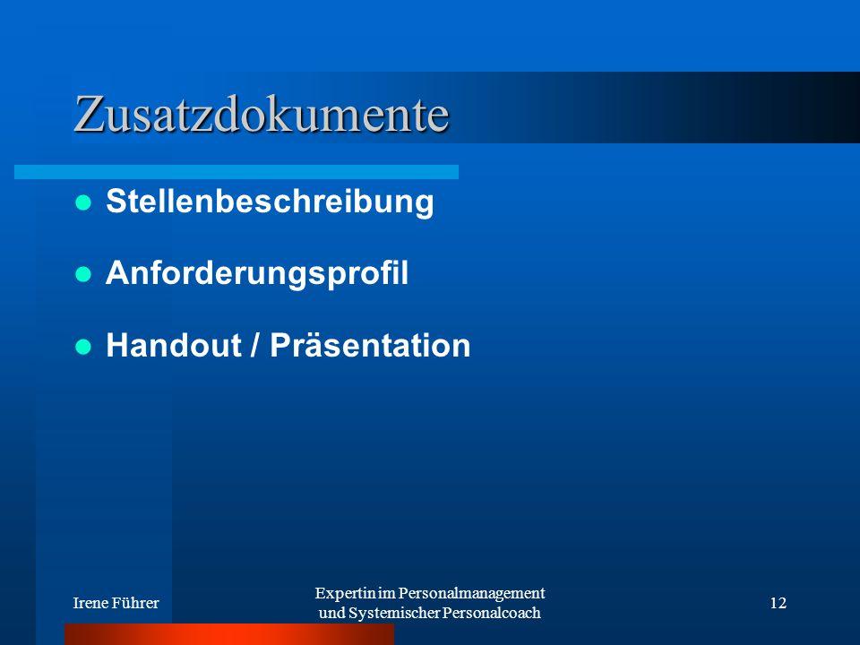 Irene Führer Expertin im Personalmanagement und Systemischer Personalcoach 12 Zusatzdokumente Stellenbeschreibung Anforderungsprofil Handout / Präsent
