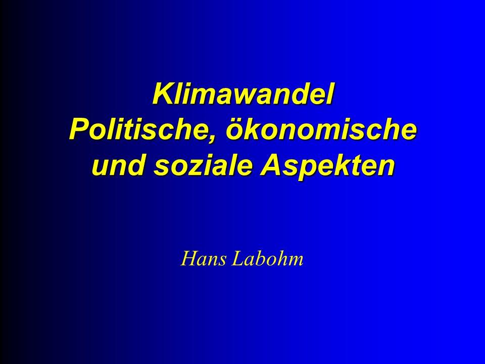 Klimawandel Politische, ökonomische und soziale Aspekten Hans Labohm