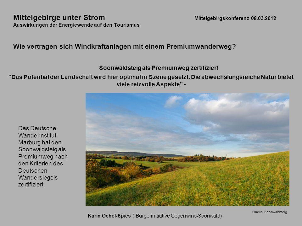 Mittelgebirge unter Strom Mittelgebirgskonferenz 08.03.2012 Auswirkungen der Energiewende auf den Tourismus Wie vertragen sich Windkraftanlagen mit ei
