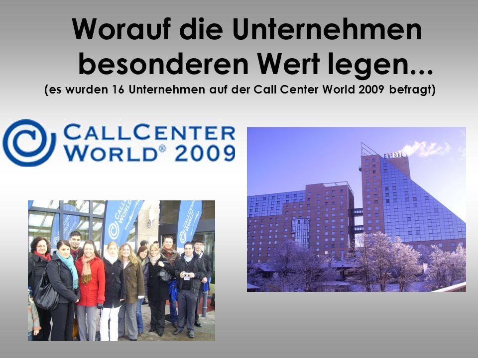 Worauf die Unternehmen besonderen Wert legen... (es wurden 16 Unternehmen auf der Call Center World 2009 befragt)