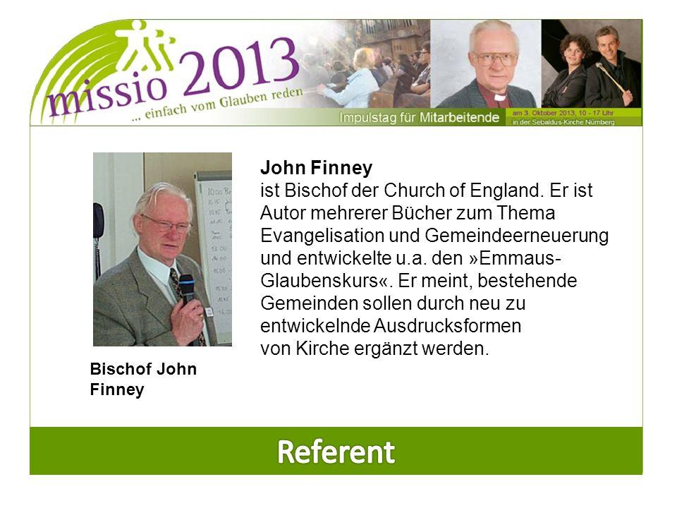 Bischof John Finney John Finney ist Bischof der Church of England.