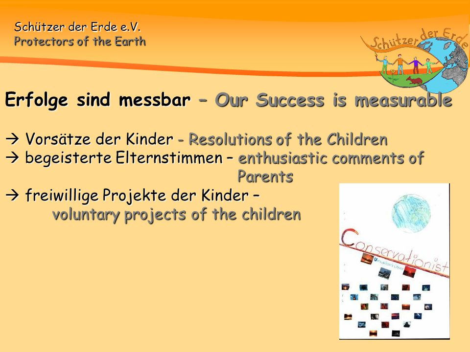 Schützer der Erde e.V. Protectors of the Earth Erfolge sind messbar – Our Success is measurable Vorsätze der Kinder - Resolutions of the Children bege