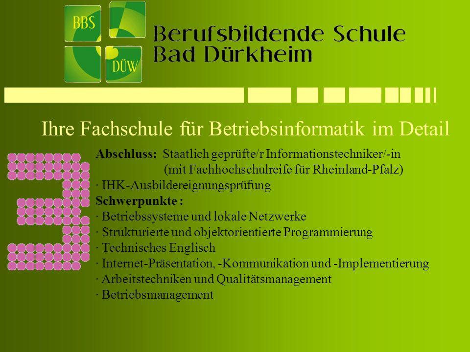 Ihre Fachschule für Betriebsinformatik im Detail Abschluss: Staatlich geprüfte/r Informationstechniker/-in (mit Fachhochschulreife für Rheinland-Pfalz