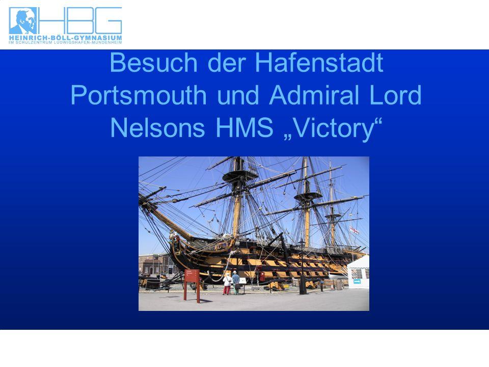 Besuch der Hafenstadt Portsmouth und Admiral Lord Nelsons HMS Victory