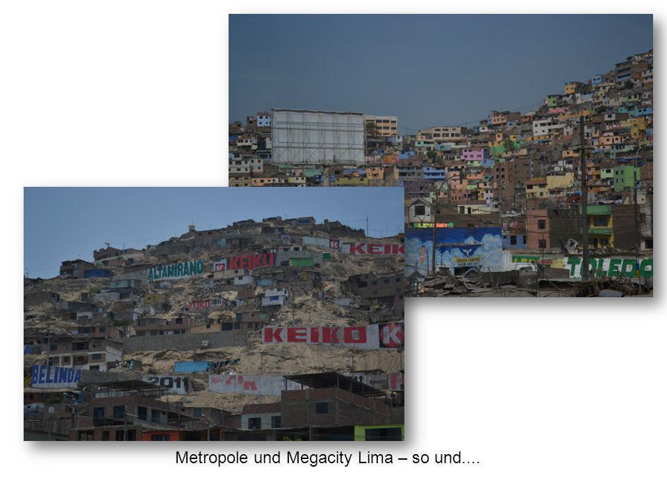 Metropole und Megacity Lima – so und....