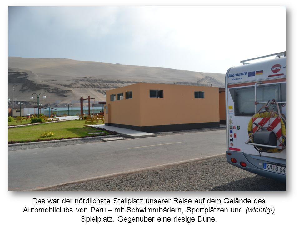Das war der nördlichste Stellplatz unserer Reise auf dem Gelände des Automobilclubs von Peru – mit Schwimmbädern, Sportplätzen und (wichtig!) Spielpla