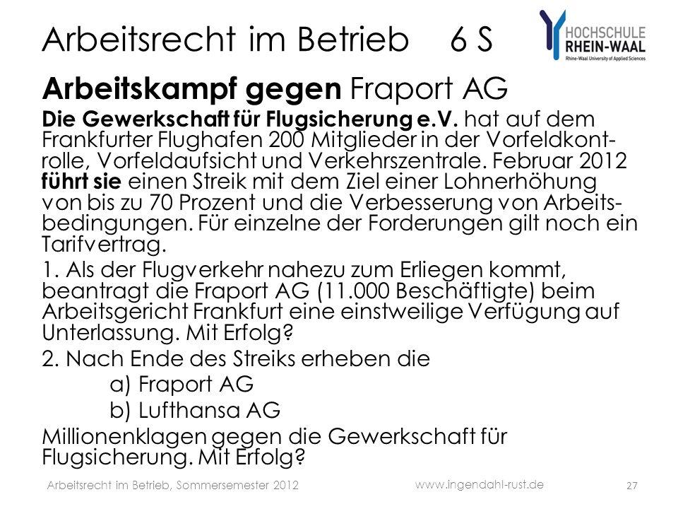 Arbeitsrecht im Betrieb 6 S Arbeitskampf gegen Fraport AG Die Gewerkschaft für Flugsicherung e.V.