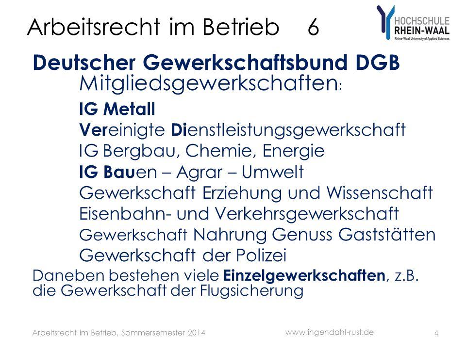 Arbeitsrecht im Betrieb 6 Deutscher Gewerkschaftsbund DGB Mitgliedsgewerkschaften : IG Metall Ver einigte Di enstleistungsgewerkschaft IG Bergbau, Che