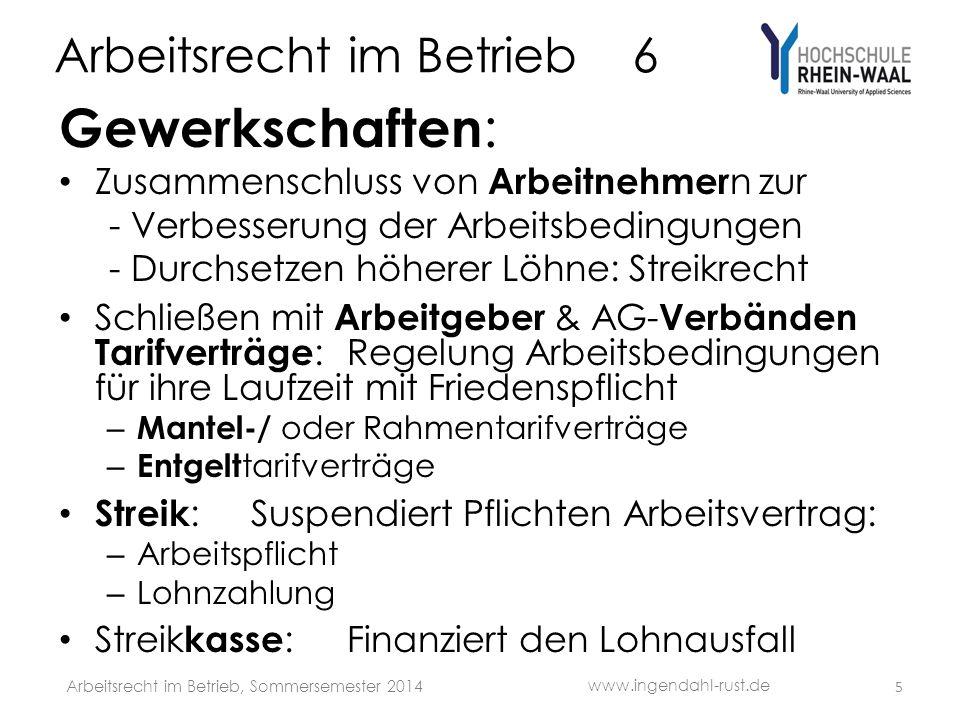 Arbeitsrecht im Betrieb 6 Gewerkschaften : Zusammenschluss von Arbeitnehmer n zur - Verbesserung der Arbeitsbedingungen - Durchsetzen höherer Löhne: S