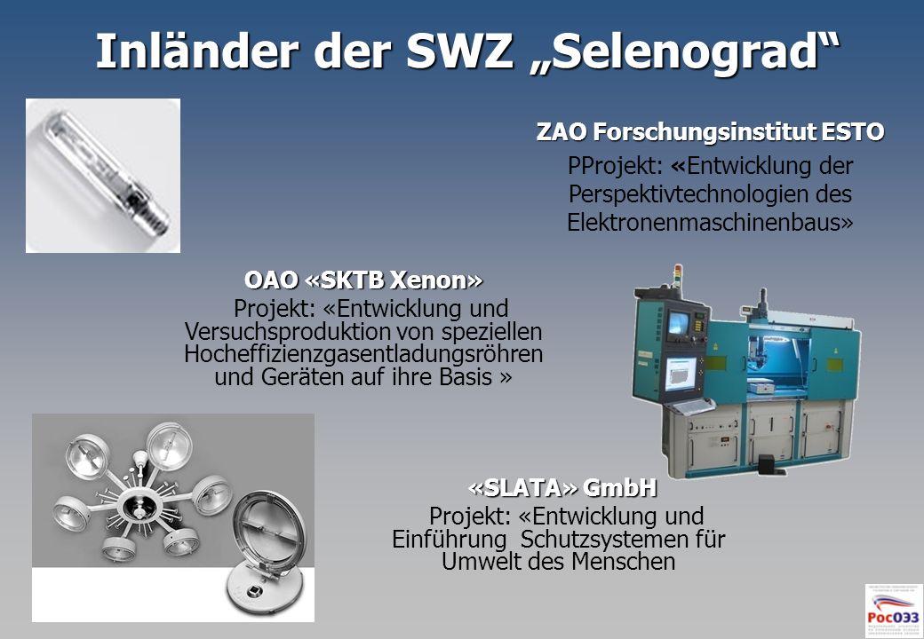 Inländer der SWZ Selenograd «SLATA» GmbH «SLATA» GmbH Projekt: «Entwicklung und Einführung Schutzsystemen für Umwelt des Menschen OAO «SKTB Xenon» Pro