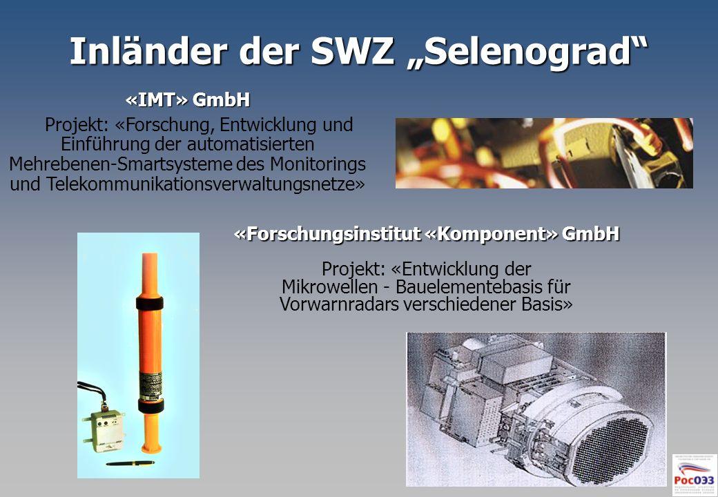 Inländer der SWZ Selenograd «IMT» GmbH Projekt: «Forschung, Entwicklung und Einführung der automatisierten Mehrebenen-Smartsysteme des Monitorings und