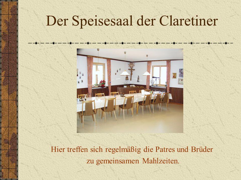Der Speisesaal der Claretiner Hier treffen sich regelmäßig die Patres und Brüder zu gemeinsamen Mahlzeiten.