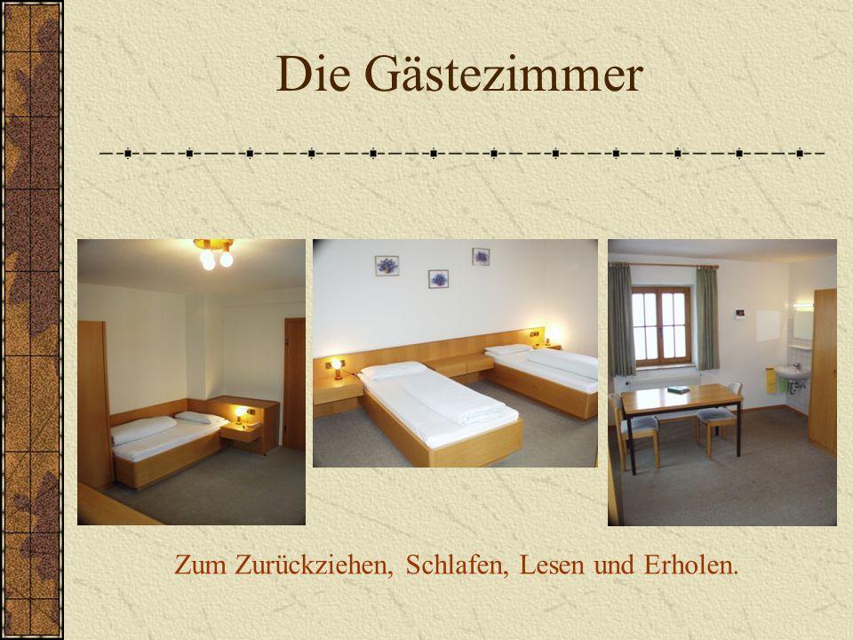 Die Gästezimmer Zum Zurückziehen, Schlafen, Lesen und Erholen.