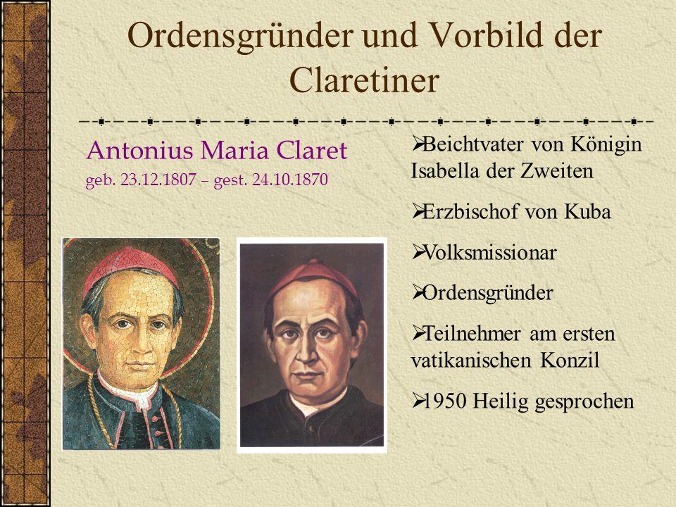 Ordensgründer und Vorbild der Claretiner Antonius Maria Claret geb.