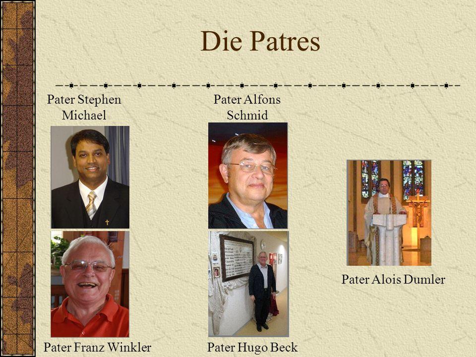 Die Patres Pater Stephen Michael Pater Hugo Beck Pater Alois Dumler Pater Franz Winkler Pater Alfons Schmid