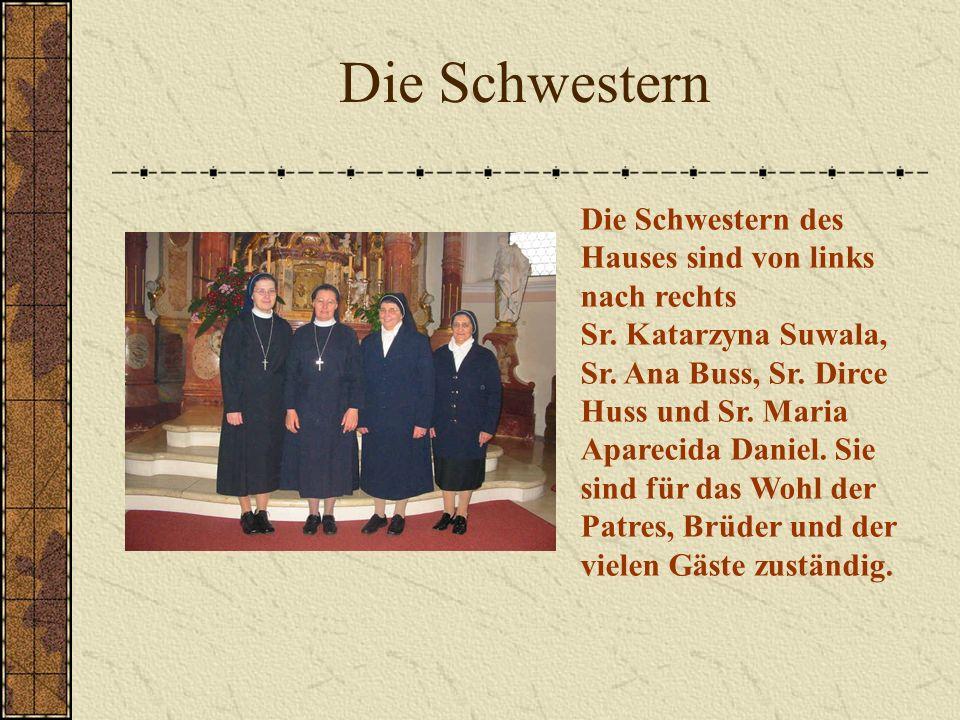 Die Schwestern Die Schwestern des Hauses sind von links nach rechts Sr.