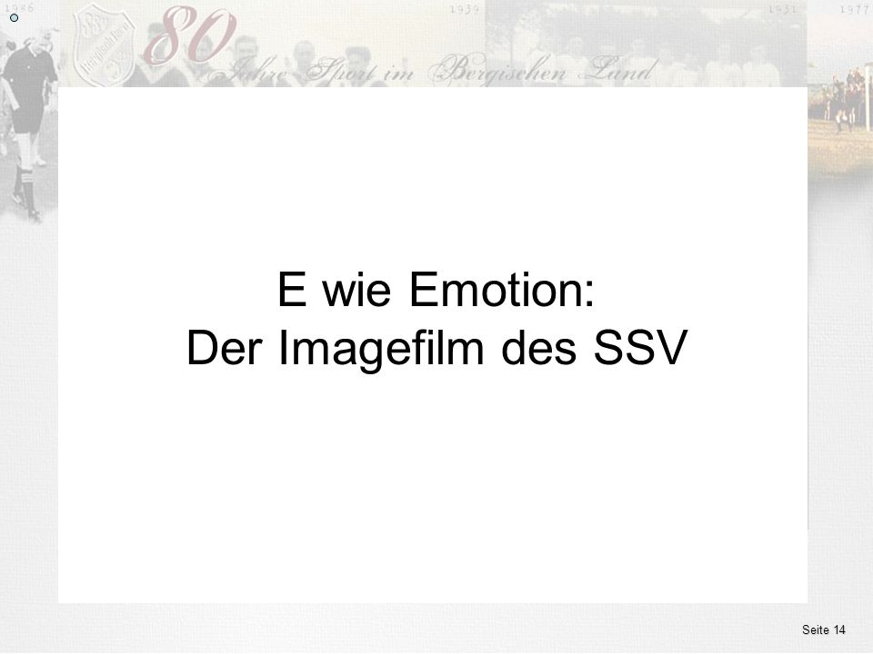 www.ssv.bergisch-born.de E wie Emotion: Der Imagefilm des SSV Seite 14
