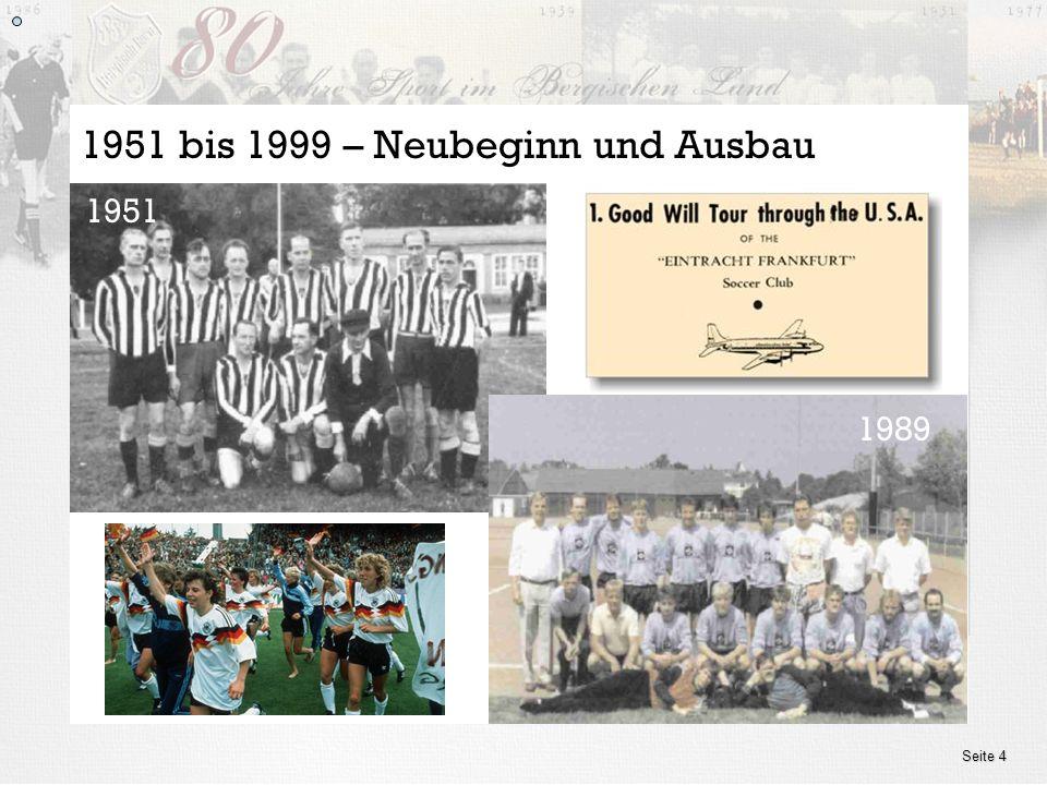 www.ssv.bergisch-born.de Seite 4 1951 1951 bis 1999 – Neubeginn und Ausbau 1989