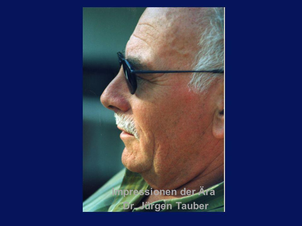 Impressionen der Ära Dr. Jürgen Tauber