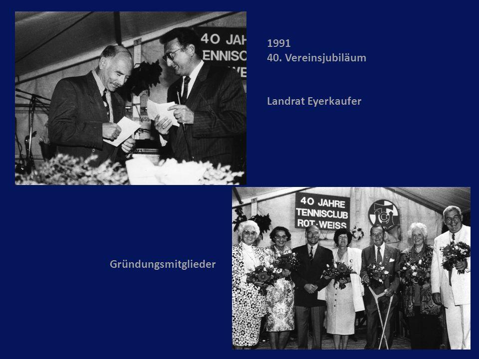 Gründungsmitglieder 1991 40. Vereinsjubiläum Landrat Eyerkaufer