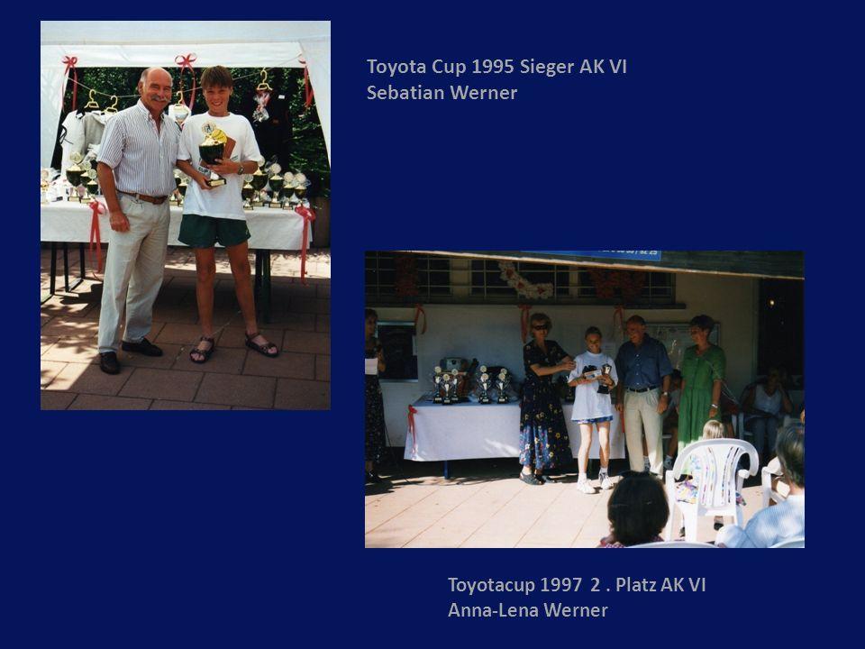 Toyota Cup 1995 Sieger AK VI Sebatian Werner Toyotacup 1997 2. Platz AK VI Anna-Lena Werner