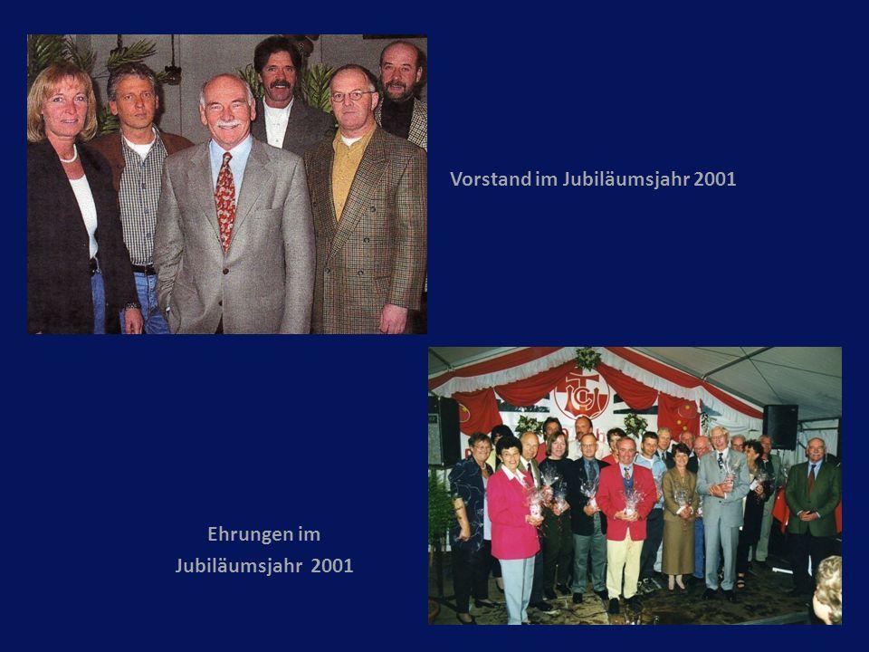 Vorstand im Jubiläumsjahr 2001 Ehrungen im Jubiläumsjahr 2001